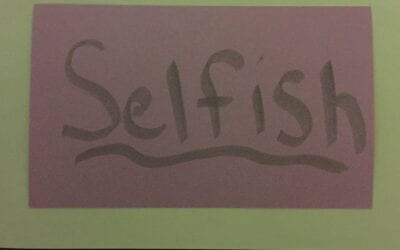 Selfish is Not a Curse Word